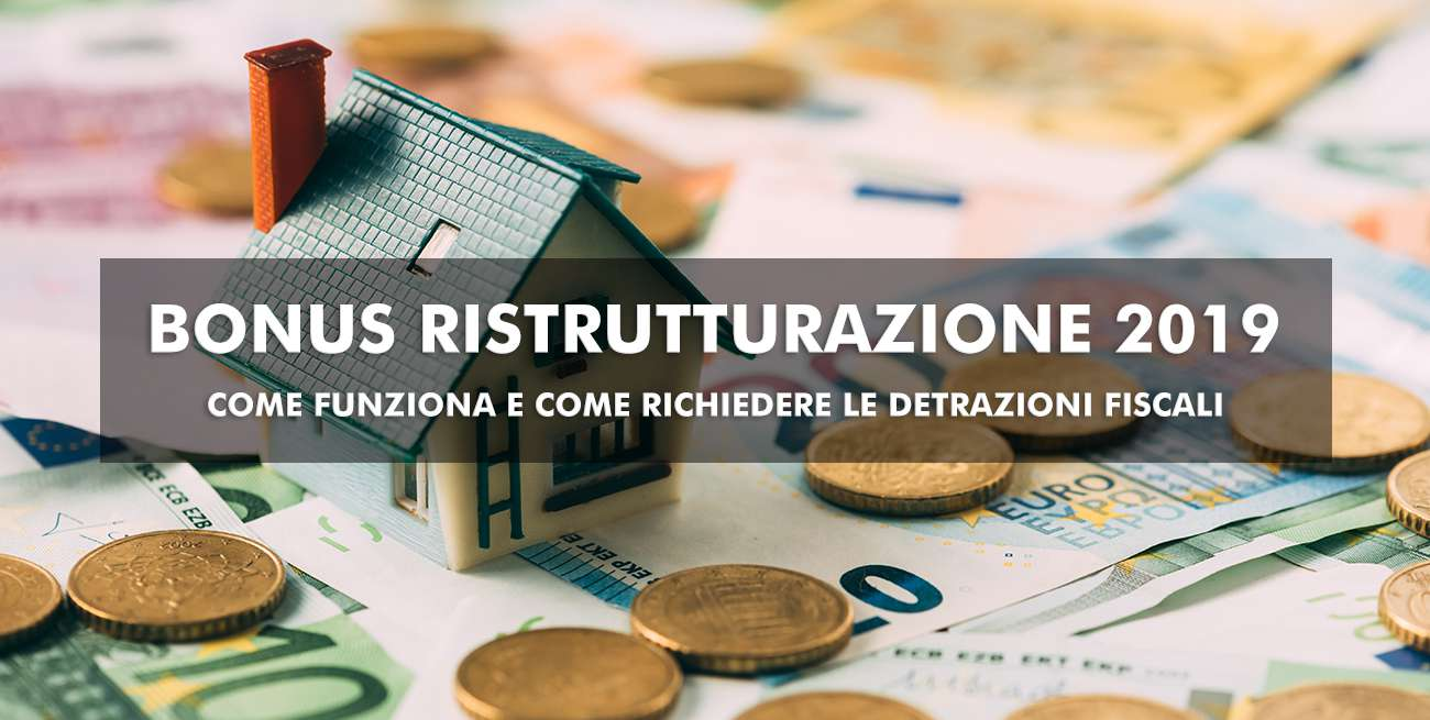 Parcella Architetto Per Ristrutturazione bonus ristrutturazioni 2019: proroga e detrazioni